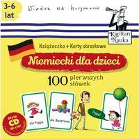 Kapitan Nauka. Niemiecki dla dzieci. 100 pierwszych słówek. Książeczka + karty obrazkowe + CD