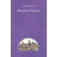 Horatius Flaccus Libicki Jan (9788377847220)