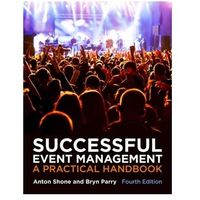 Successful Event Management, A Practical Handbook (with CourseMate and eBook Access Card) Shone, Anton