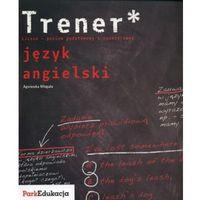 Trener Język angielski Liceum - poziom podstawowy i rozszerzony (2009)