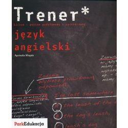 Trener Język angielski Liceum - poziom podstawowy i rozszerzony, rok wydania (2009)