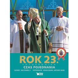 Rok 23 Fotokronika Czas Pojednania (ISBN 9788375530827)