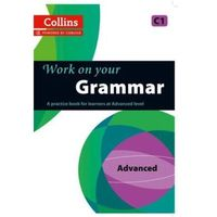 Collins Work on Your Grammar - Advanced (C1) (9780007499670)