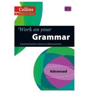 Collins Work on Your Grammar - Advanced (C1) (9780007499670)