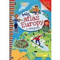 MÓJ ATLAS EUROPY Z NAKLEJKAMI FK OLESIEJUK 9788327438478 + zakładka do książki GRATIS, praca zbiorowa
