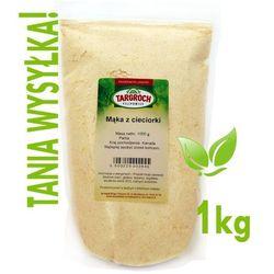 Mąka z Cieciorki, Ciecierzycy 1 kg - Targroch - sprawdź w wybranym sklepie