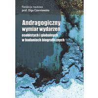 Andragogiczny wymiar wydarzeń osbistych i globalnych w badaniach biograficznych (9788374055154)