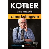 Moje przygody z marketingiem - Philip Kotler