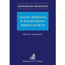 Zasady orzekania w postępowaniu nieprocesowym., pozycja wydana w roku: 2013