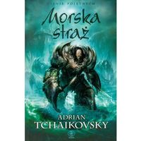 Morska straż t.6 - Adrian Tchaikovsky (728 str.)