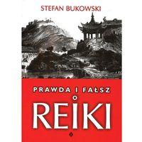 Prawda i fałsz o Reiki (opr. miękka)