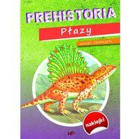 Prehistoria Płazy. Zeszyt edukacyjny - Praca zbiorowa, oprawa miękka