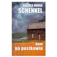 Dom na pustkowiu - Schenkel Andrea Maria, Schenkel Andrea Maria