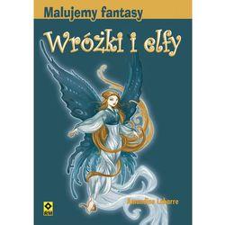 Malujemy fantasy Wróżki i elfy, pozycja wydana w roku: 2009