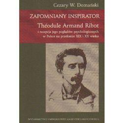 ZAPOMNIANY INSPIRATOR THEODULE ARMAND ROBOT (oprawa miękka) (Książka), pozycja wydana w roku: 2008