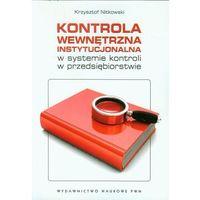 Kontrola wewnętrzna instytucjonalna w systemie kontroli w przedsiębiorstwie, Nitkowski Krzysztof