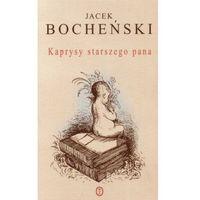 Kaprysy starszego pana - Jacek Bocheński, Jacek Bocheński