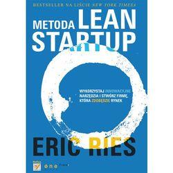 Metoda Lean Startup. Wykorzystaj innowacyjne narzędzia i stwórz firmę, która zdobędzie rynek (kategoria: