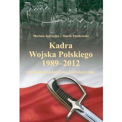 Kadra Wojska Polskiego 1989-2012, książka z ISBN: 9788375455304