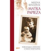 Matka Papieża Poruszająca opowieść o Emilii Wojtyłowej. (2013)