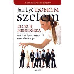 JAK BYĆ DOBRYM SZEFEM (oprawa miękka) (Książka) (ISBN 9788376603049)