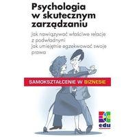 Psychologia w skutecznym zarządzaniu - Hans-Michael Klein, Christian Kolb, BC Edukacja