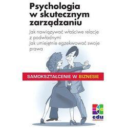 Psychologia w skutecznym zarządzaniu - Hans-Michael Klein, Christian Kolb (BC Edukacja)