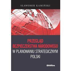 Przegląd bezpieczeństwa narodowego w planowaniu strategicznym Polski - Wysyłka od 3,99 - porównuj ceny z w