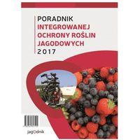 Poradnik Integrowanej Ochrony Roślin Jagodowych 2017, pozycja z kategorii Czasopisma