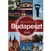 BUDAPESZT. MIASTA ŚWIATA (9788375134056)