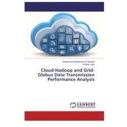Cloud-hadoop And Grid-globus Data Transmission Performance Analysis (9783659805387)