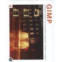 GIMP. Kreatywne techniki dla fotografów i grafików, Michael J. Hammel