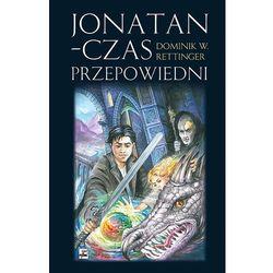 Jonatan Czas przepowiedni - Dostępne od: 2013-11-04 (kategoria: Fantastyka i science fiction)