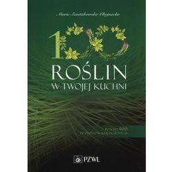 100 roślin w Twojej kuchni - Maria Szustakowska-Chojnacka, pozycja z kategorii Pozostałe książki