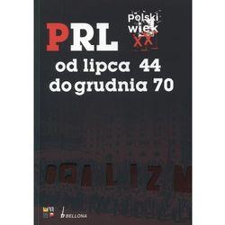 Polski wiek XX PRL od lipca 44 do grudnia 70, książka z kategorii Historia