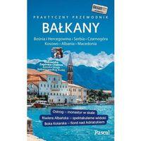 Bałkany Czarnogóra, Bośnia i Hercegowina, Serbia, Macedonia, Kosowo, Albania Przewodnik Pascala -