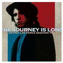 The Journey Is Long - The Jeffrey Lee Pierce Sessions Project (muzyka alternatywna)