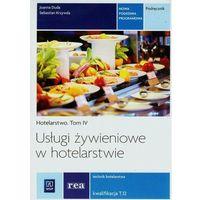 Usługi żywieniowe w hotelarstwie. Hotelarstwo - Podręcznik do nauki zawodu technik hotelarstwa. Szkoły pon