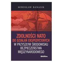 Zdolności NATO do działań ekspedycyjnych w przyszłym środowisku bezpieczeństwa międzynarodowego - Wysy�