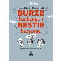 Burze kuchenne i bestie bezsenne - Daniel Chmielewski (9788394633073)