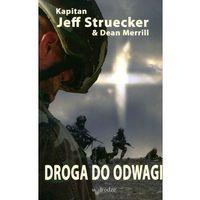 Droga do odwagi Struecker Jeff, Merrill Dean