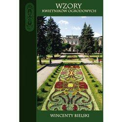 Wzory kwietników ogrodowych, Wincenty Bielski