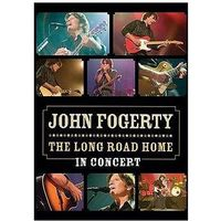The Long Road Home - The Concert - John Fogerty