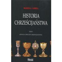 Historia chrześcijaństwa tom 5. Rewolta przeciw chrześcijaństwu, pozycja wydana w roku: 2011