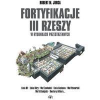Fortyfikacje III Rzeszy w rysunkach przestrzennych (224 str.)