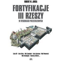 Fortyfikacje III Rzeszy w rysunkach przestrzennych (ilość stron 224)