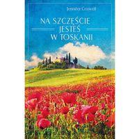 Jennifer Criswell Na szczęście jesteś w Toskanii