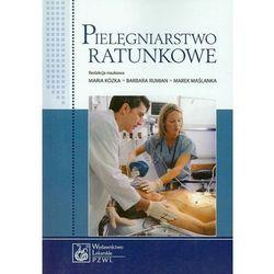 Pielęgniarstwo ratunkowe (Kózka, Barbara Rumian, Marek Maślanka)