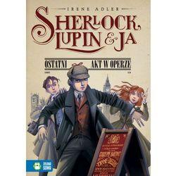 Sherlock Lupin i ja Ostatni akt w operze (ilość stron 296)