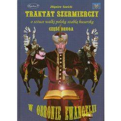 Traktat szermierczy o sztuce walki polską szablą husarską Część 2 - Zbigniew Sawicki, pozycja wydana w r